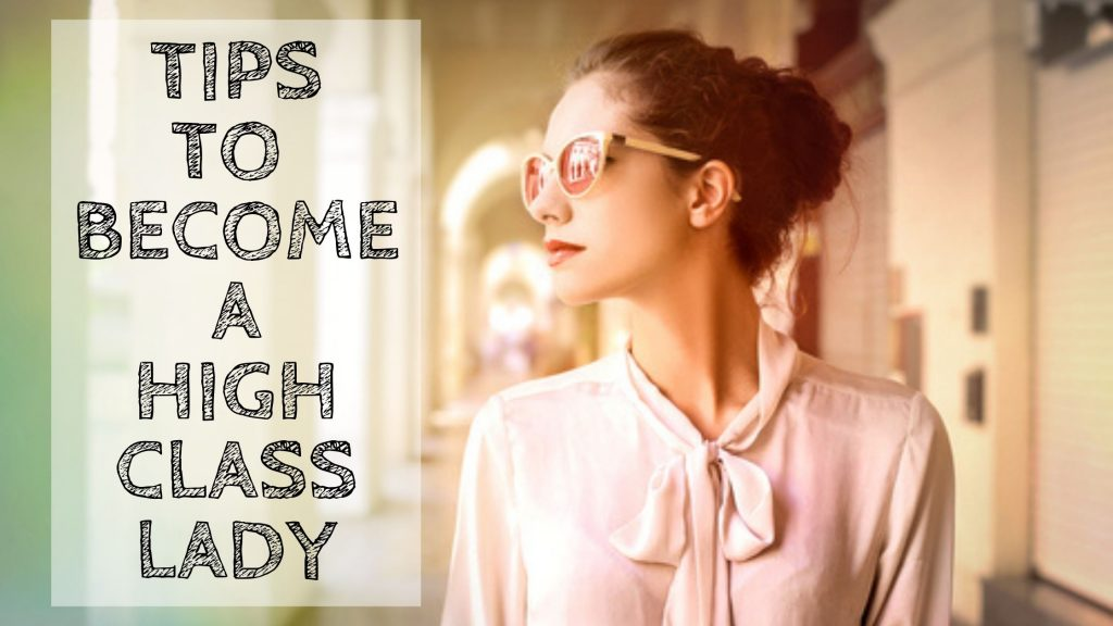how to become a classy woman