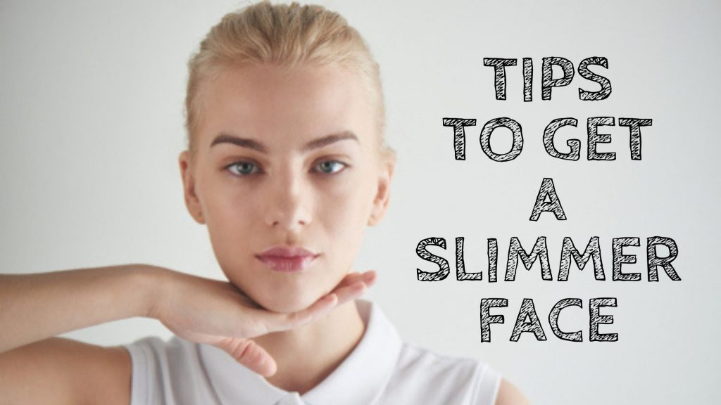how to make your face slimmer