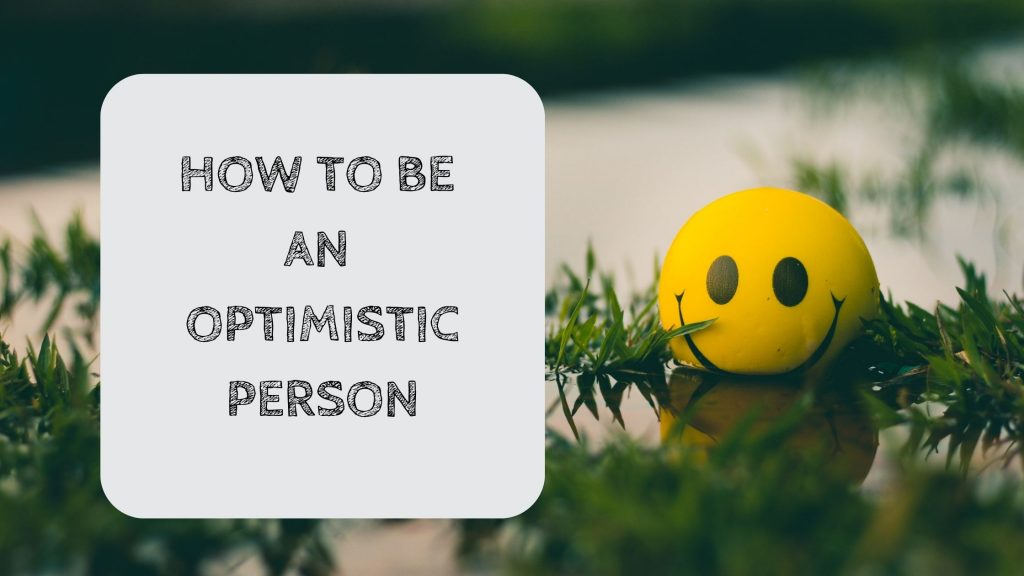 How to be an optimistic person